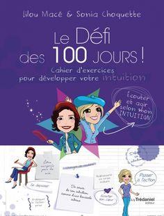 Le Défi des 100 jours ! Cahier d'exercices pour développer votre intuition - Lilou MacÉ, S