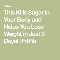 This Kills Sugar in Your Body and Helps You Lose Weight in Just 3 Days! | FitFiti
