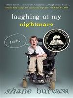 Buy Laughing at My Nightmare by Shane Burcaw at Mighty Ape NZ. With acerbic wit and a hilarious voice, Shane Burcaw describes the challenges he faces as a twenty-one-year-old with spinal muscular atrophy. Ya Books, Books To Read, Nook Books, Spinal Muscular Atrophy, Jandy Nelson, Motivational Books, Perspective On Life, Book People