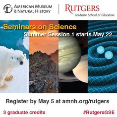 Are you a science educator? Join #RutgersGSE and @amnh for 4 different online summer courses starting May 22! Register by May 5. More info available at amnh.org/Rutgers