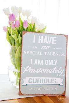 I have no special talents - Albert Einstein Albert Einstein, Sign, Cupcake Signs, Deko, Signs