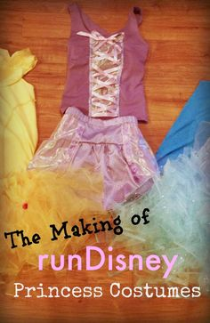 the Making of runDisney Princess Costumes, here's my DIY idea for making a Rapunzel, Cinderella, and Belle running outfit for a runDisney race.