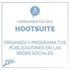 -Herrmientas SEO-    HOOTSUITE Organiza y programa tus publicaciones en las redes sociales