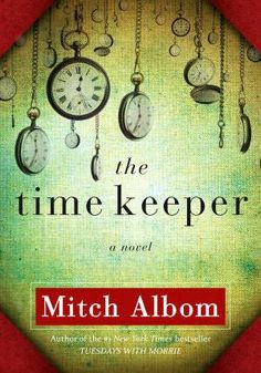 This was a good read....dsr The Time Keeper by Mitch Albom - all of his books are so intriguing and thought provoking!