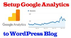 Want to Track your Visitors status Setup Google Analytics on your WordPress blog, there are beginner guide to How to setup and install Google Analytics code on your Blog 2018