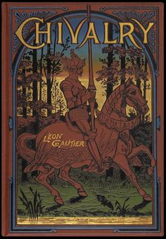 Chivalry by Leon Cautier [with illustration of a knight on his horse, and a forest in the background with a beautiful sky]