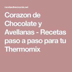 Corazon de Chocolate y Avellanas - Recetas paso a paso para tu Thermomix