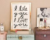 I LIKE YOU and I Love You - Original - Typographic Print - Hand Lettering - Anniversary Gift - Love - Black and White - Romantic