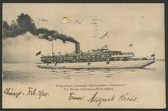 """Whaleback Steamer """"Christopher Columbus""""  (Hold-To-Light postcard …en route Chicago - Milwaukee  The """"Christopher Columbus"""" was built in Superior, Wisconsin in 1892-1893 and first employed to carry visitors to the 1893 World's Columbian Exposition at Chicago.   …later she was acquired by Lake Michigan's famed Goodrich Line, which operated her chiefly on the Chicago-Milwaukee day service.  Cancellation: 07 Feb 1905 Chicago, IL. with Valley Cottage, NY receiving cancellation."""