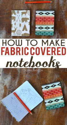 how to make fabric covered notebooks no sew with modge podge