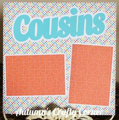 "Up for your consideration is (1) Completed Single Scrapbook Page Layout. The title says ""Cousins"". This scrapbook page can hold (2) 4x6 or smaller photos."