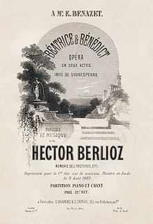 1862 ♦  Béatrice et Bénédict (Berlioz). The last opera Berlioz wrote is the fruit of his lifelong admiration for Shakespeare.