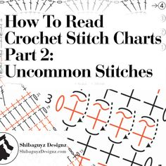 How To Read Crochet Stitch Charts, Part 2: Uncommon Stitches - A free step-by-step crochet tutorial by Shibaguyz Designz