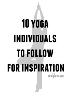 10 best yoga people to follow for inspiration to practice more #yoga