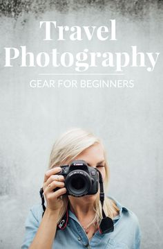 Travel Photography Gear for Beginners | Paper Planes