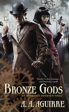 Cover Reveal: Bronze Gods (Apparatus Infernum #1)  by A.A. Aguirre. Cover by Cliff Nielsen. Coming 4/30/13