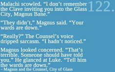 I LOVE Magnus Bane. I must have put the book down and laughed for far longer than I should have at this part!<< this was by far one of the BEST Magnus moments Mortal Instruments Quotes, Shadowhunters The Mortal Instruments, Immortal Instruments, Shadowhunters Series, Fandoms Unite, Up Book, Book Nerd, Jace Lightwood, Nos4a2