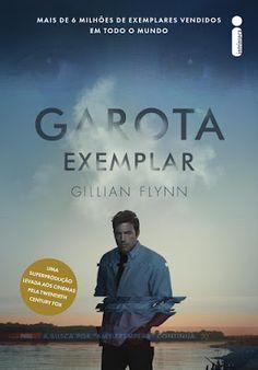 TUDO BEM JUNTO E MISTURADO!!!: Garota Exemplar - Gillian Flynn