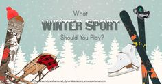 Find out what sport you should play this winter!