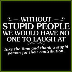 #Joke: Stupid people should have to wear signs that just say... | Quick access to the joke: http://www.jokesjournal.com/stupid-people/ #humor