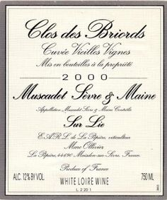 Easily the best winemaker and cuvee of Muscadet. Domaine de Pepiere Clos des Briords