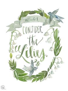 Consider the Lilies Matthew 628 PRINT by truecotton on Etsy, $10.00