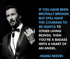 """""""Badass with a heart of an angel"""" Keanu Reeves via QuotesPorn on August 15 2019 at Wise Quotes, Words Quotes, Motivational Quotes, Inspirational Quotes, Sayings, John Wick, Amazing Quotes, Great Quotes, Keanu Reeves Quotes"""