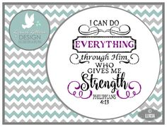 I can do everything through Him Philippians 4:13 by lyricalletters