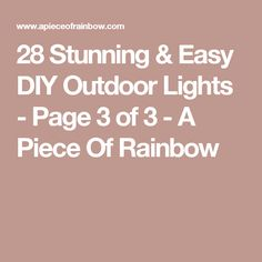 28 Stunning & Easy DIY Outdoor Lights - Page 3 of 3 - A Piece Of Rainbow