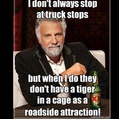 ROL!! Luv it!! #tiger #tigertruckstop #louisiana #dosequis #themostinterestingmanintheworld