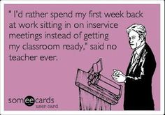"Free and Funny Teacher Week Ecard: "" I'd rather spend my first week back at work sitting in on inservice meetings instead of getting my classroom ready,"" said no teacher ever. Create and send your own custom Teacher Week ecard. Teacher Humour, Teaching Humor, Teaching Quotes, Teacher Memes, My Teacher, Teaching Tools, Teaching Ideas, Teacher Stuff, Teacher Sayings"