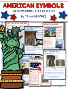 American Symbols Close Reads are informational text posters/passages describing 6 different American Symbols. These close reads are perfect for research on symbols. A bonus recording sheet is provided. Symbols Included in the Packet The Bald Eagle The American Flag The Liberty Bell The Statue of Liberty The Lincoln Memorial Mount Rushmore You might also like...