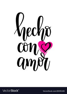 Hecho con amor made with love spanish lettering vector image on VectorStock Quotes To Live By, Stencils, Cricut, Inspirational Quotes, Letters, Thoughts, My Love, Logos, Instagram