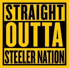 Straight out of Steeler Nation