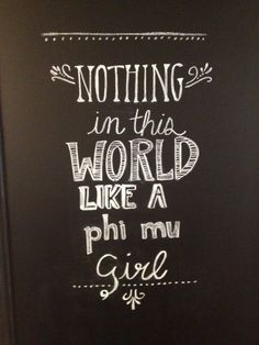 Nothing in the world like a Phi Mu girl