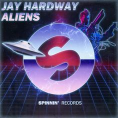Unofficial Spinnin' Records cover for Jay Hardway - Aliens