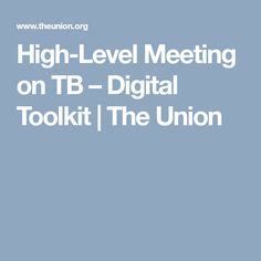 High-Level Meeting on TB – Digital Toolkit | The Union