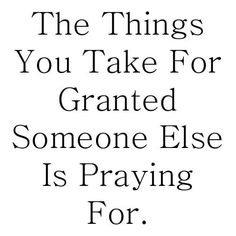 The Things You Take For Granted Vinyl Decal Taken For Granted Quotes, Take For Granted, Quotes To Live By, Me Quotes, Positive Affirmations, Positive Quotes, Positive Vibes, Best Christian Quotes, Quirky Quotes
