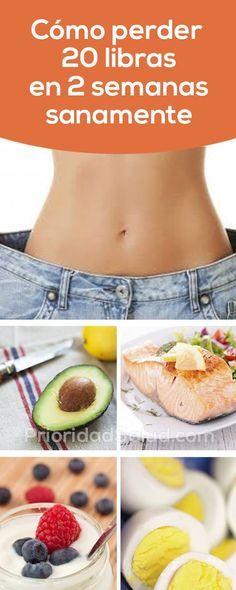 Así puedes bajar 20 libras en 2 semanas, sanamente, sin dieta extrema de jugos, sin pasar hambre.