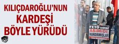 Kılıçdaroğlu'nun kardeşi böyle yürüdü