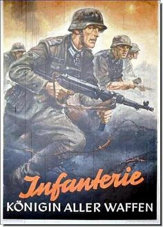 """German Propaganda from World War Two, reads """"Infantry--Queen of All Arms."""""""