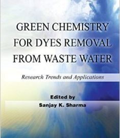 Green Chemistry For Dyes Removal From Waste Water: Research Trends And Applications PDF
