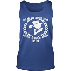 Awesome Tee Dare County Shirts All Men Are Created Equal but Only the Best Born in Dare Tshirts Guys ladies tees Hoodie Sweat Vneck Shirt for Men T shirts