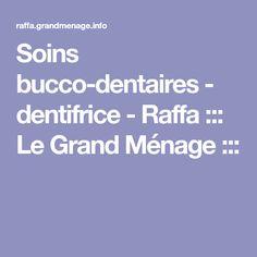Soins bucco-dentaires - dentifrice - Raffa ::: Le Grand Ménage :::