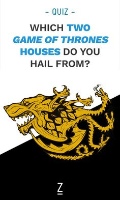 Which two Game of Thrones houses do you hail from? Find out with our Game of Thrones combination house quiz!