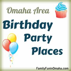Omaha Area Birthday Party Places