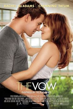 The Vow, an amazing movie and story. The characters really make the movie amazing as well. Love Rachel McAdams and Channing Tatum <3