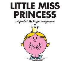 Little Miss Princess (Mr. Men Little Miss): Little Miss Princess is one of 85 much loved Mr. Men and Little Miss characters. Have you met them all? Mr Men Little Miss, Little Miss Books, Little Miss Sunshine, Mr Men Books, My Books, Nook Books, Kids Story Books, Stories For Kids, Petite Miss