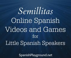 Semillitas offers educational and culturally rich Spanish language content for preschoolers. The website has videos, games, songs and coloring sheets. #online #Spanish http://www.spanishplayground.net/semillitas-online-spanish-videos-games/