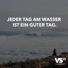 Jeder Tag am Wasser ist ein guter Tag. The Words, Cool Words, Favorite Quotes About Life, German Quotes, Famous Words, Positive Vibes Only, Different Quotes, Magic Words, Visual Statements